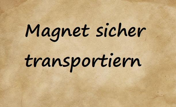 Magnet sicher transportieren: Transportbox und Handtuch